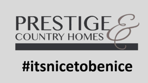Prestige & Country Homes #its nice to be nice